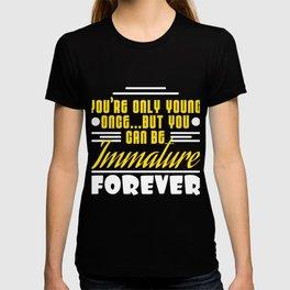 Funny Description Immature Tshirt Design Immature Forever T-shirt
