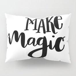 Make Magic: white Pillow Sham