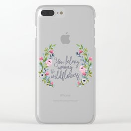 You Belong Among the Wildflowers Clear iPhone Case