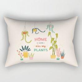 Home is where I kill my plants Rectangular Pillow