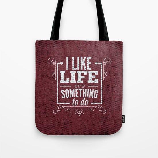 I like life its something to do Tote Bag