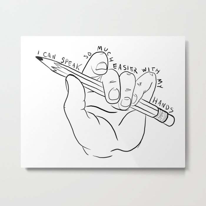 I Can Speak So Much Easier With My Hands Metal Print
