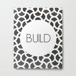 Build - One Word Metal Print