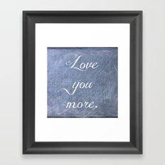 Love You More Framed Art Print