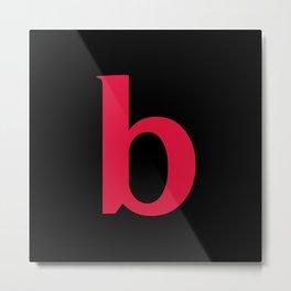 b (CRIMSON & BLACK LETTERS) Metal Print