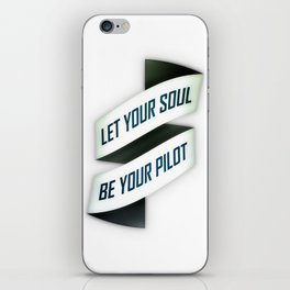 Let your soul be your pilot iPhone Skin