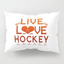LIVE - LOVE - HOCKEY Pillow Sham