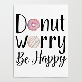 DONUT WORRY, BE HAPPY! Poster