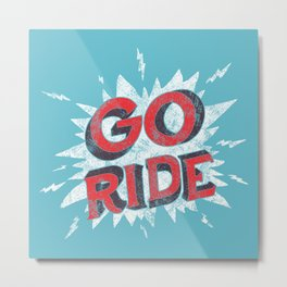 go ride Metal Print
