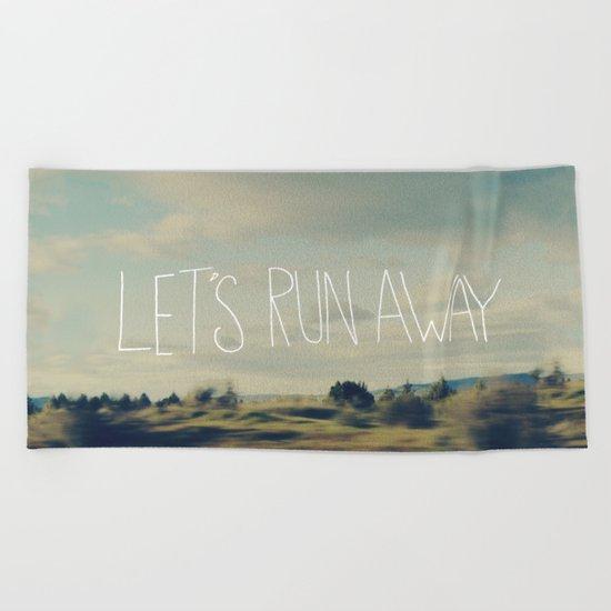 Let's Run Away Beach Towel