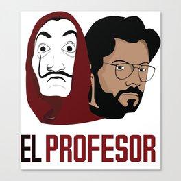 LA CASA DE PAPEL tee shirt El Peofesor Canvas Print