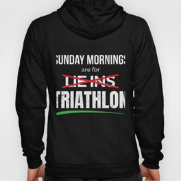 Sunday Mornings are For Triathlon Funny Triathlete product Hoody