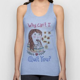Why Can't I Quit You? Unisex Tank Top
