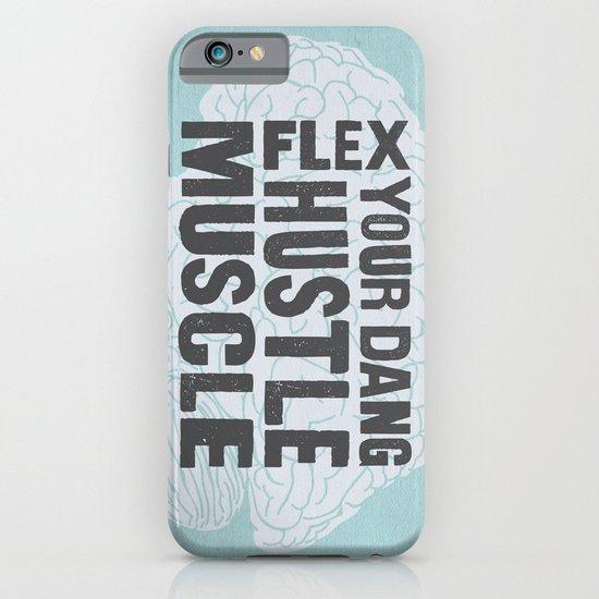 Flex Your Dang Hustle Muscle iPhone & iPod Case