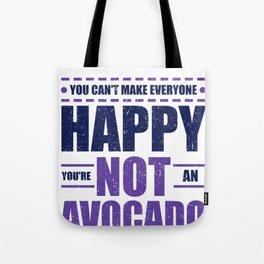 Avocado Lover Can't Make Everyone Happy You're Not an Avocado Tote Bag