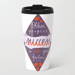 other people's success... Travel Mug