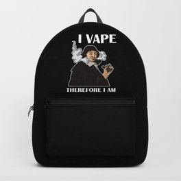 I Vape Therefore I Am | Vaping Rene Descartes Backpack