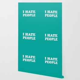 I Hate People - Teal and White Wallpaper