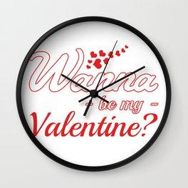 Wanna Be my valentine? Wall Clock