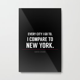 New York Is the Only City for Me Metal Print