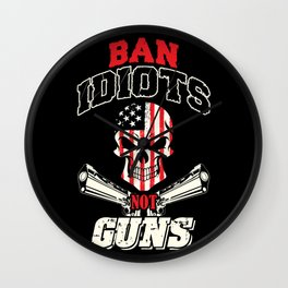 Ban Idiots, Not Guns Wall Clock