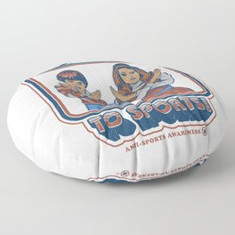 SAY NO TO SPORTS Floor Pillow