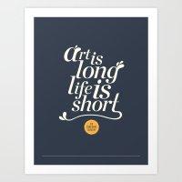 Art is Long, Life is Short. Art Print