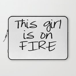 This Girl is on FIRE Laptop Sleeve