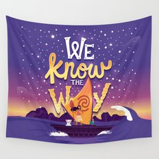 We know the way Wall Tapestry