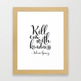 Kill Em With Kindness,Be kind Sign,Girls Room Decor,Nursery Girls,Fashion Print,Fashionista,Song Lyr Framed Art Print