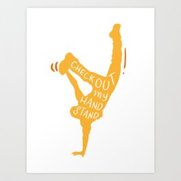 Check Out My Handstand - Funny Fitness Gifts Art Print