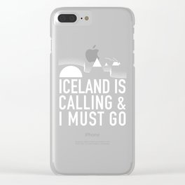 Iceland Is Calling And I Must Go Clear iPhone Case