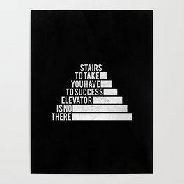 No Elevator to Success Quote Poster