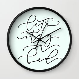 Let's Stay In Bed Wall Clock