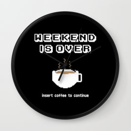 Insert coffee to continue Wall Clock