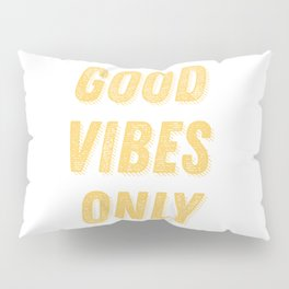 Good Vibes Only Bold Typography in Yellow Pillow Sham