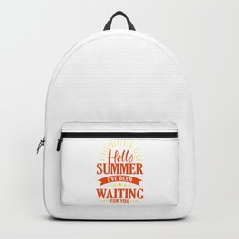 Hello Summer I've Been Waiting For You yo Backpack