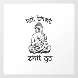 Let That Shit Go - Buddha in Sanskrit Art Print