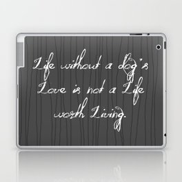 Life Without A Dog's Love Laptop & iPad Skin