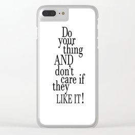 Tina Fey Poster / Typography / do your thing and don't care if they like it Clear iPhone Case