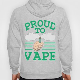 Stay proud and be proud on your cloudy and juicy addiction with this creative vape tee!  Hoody