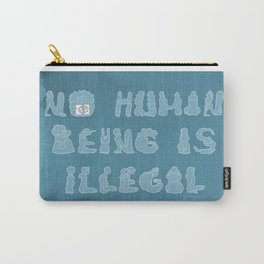 No Human Being Is Illegal Carry-All Pouch