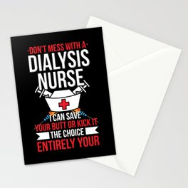 Dont Mess With A Dialysis Nurse I Can Save Your Butt Or Kick Stationery Cards