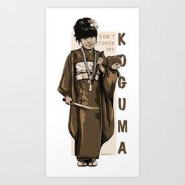 Don't Touch My KOGUMA Art Print