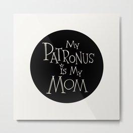 My Patronus is My Mom Metal Print