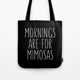 Mornings Are for Mimosas Black Typography Print Tote Bag