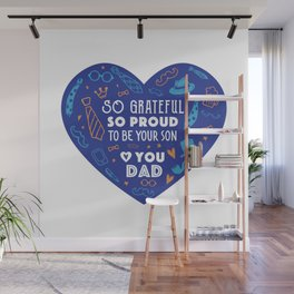 So Grateful So Proud To Be Your Son Wall Mural