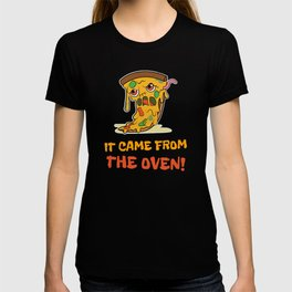 It came from the oven - Kawaii Pizza T-shirt