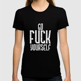 Go Fuck Yourself graphic T-shirt