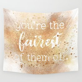 You're the Fairest of Them All Wall Tapestry